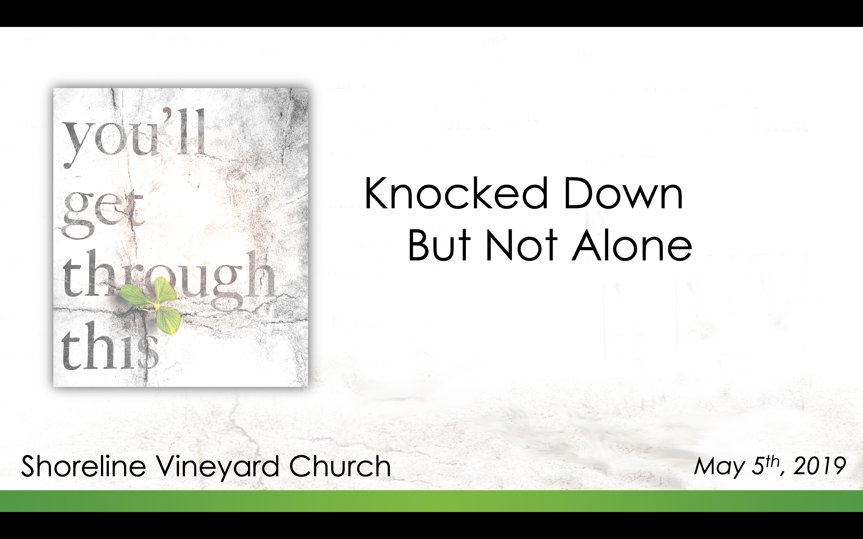 Knocked Down but Not Alone – You'll Get Through This