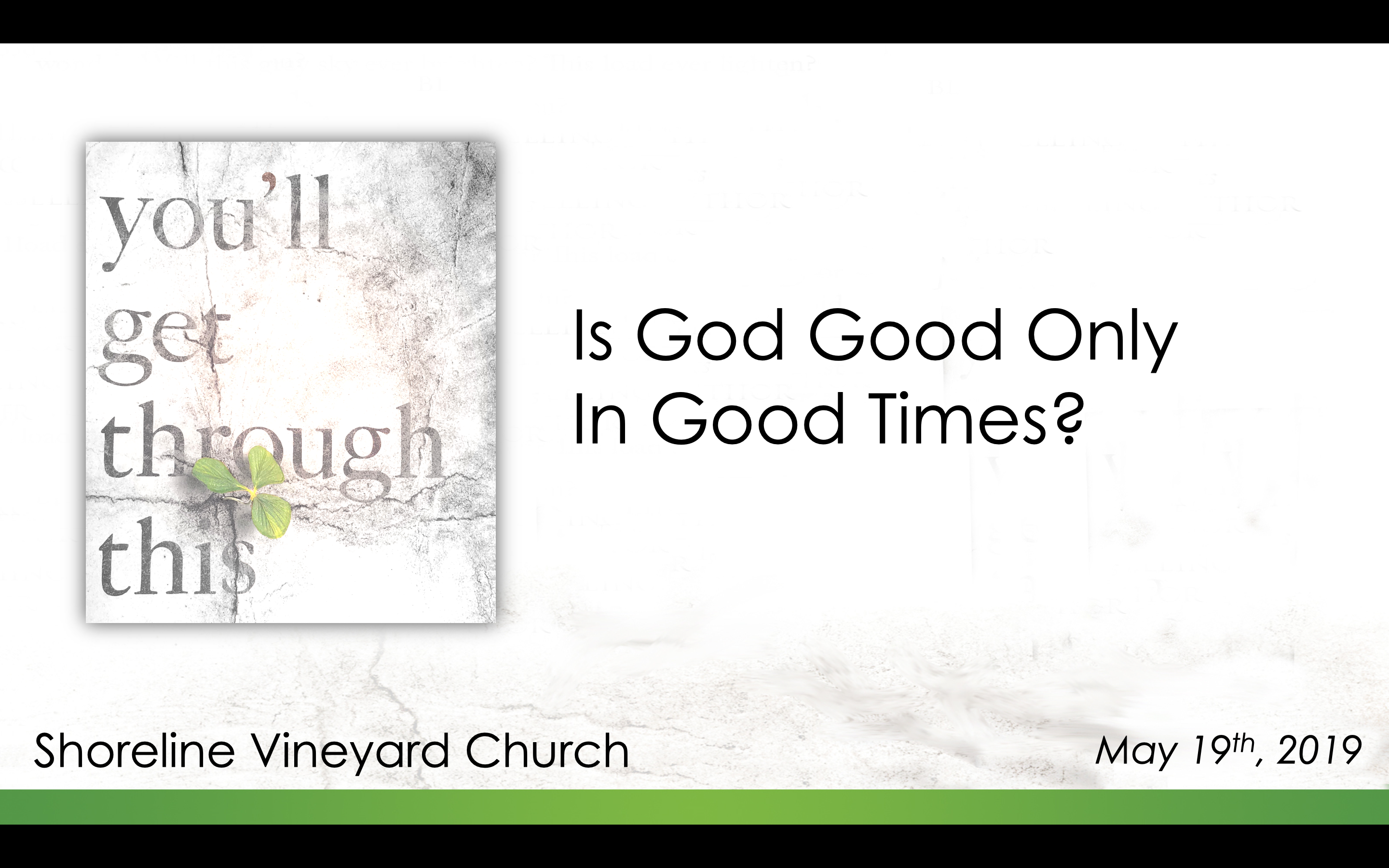 Is God Good Only in Good Times? – You'll Get Through This