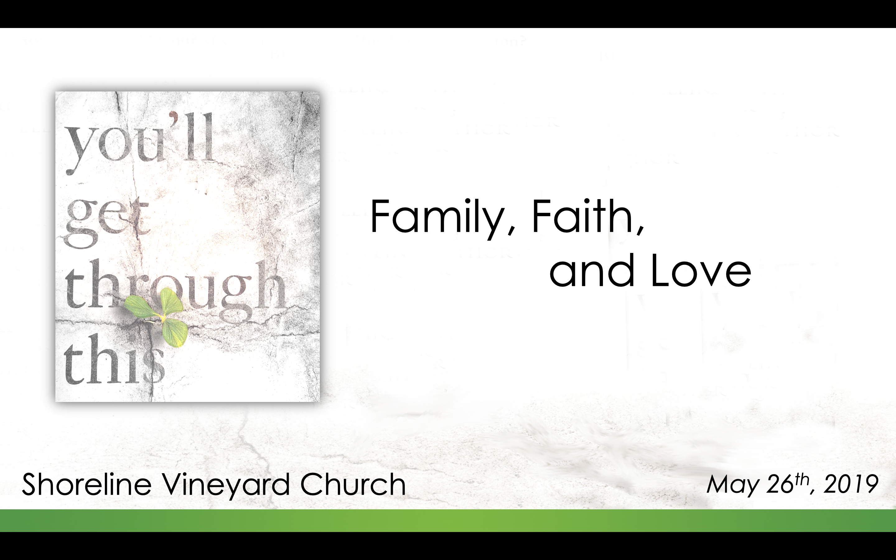 Family, Faith, and Love – You'll Get Through This