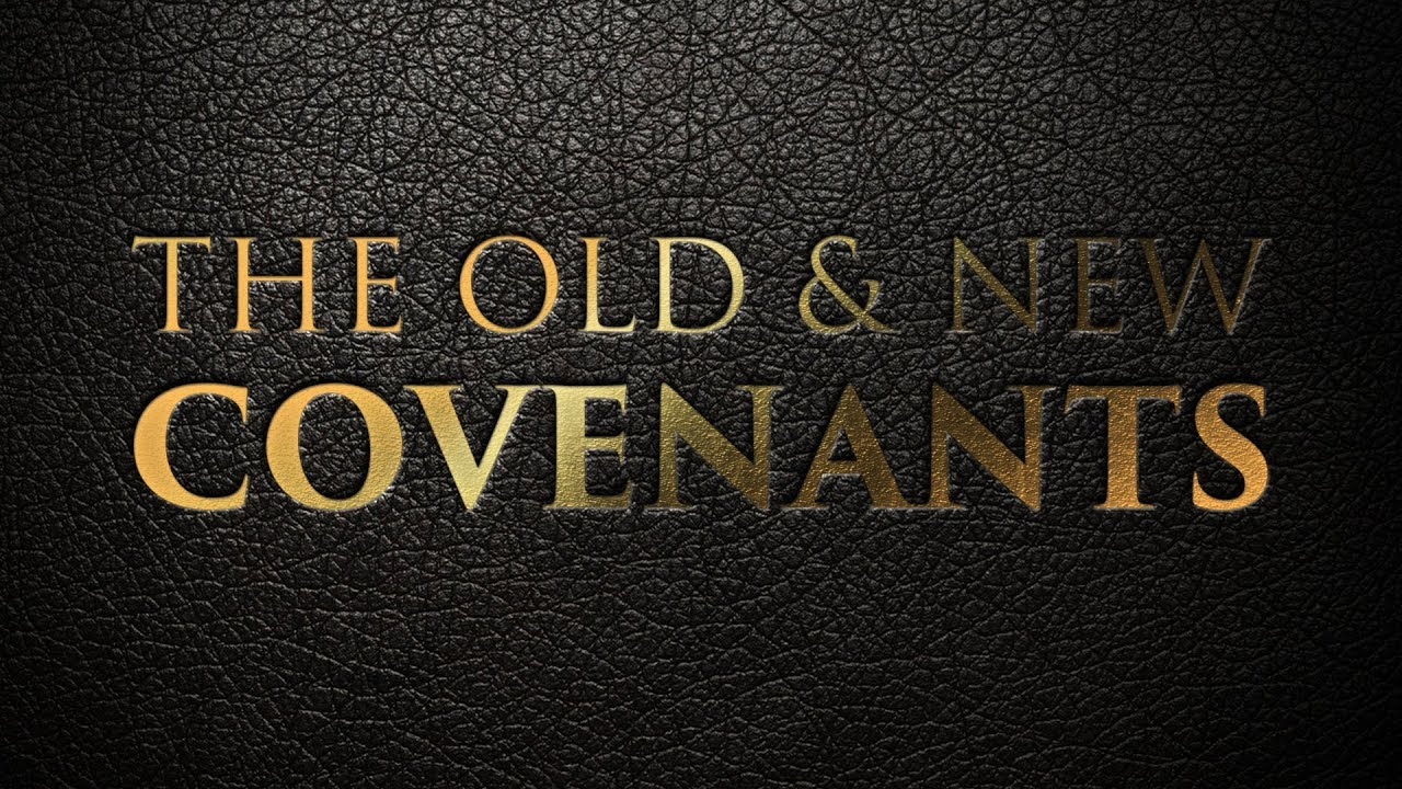 Old and New Covenant – Part II